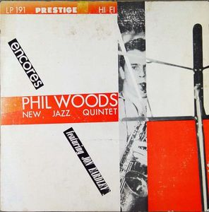 Phil_Woods_New_Jazz_Quintet_Featuring_Jon_Eardley___1954___Encores__Prestige_