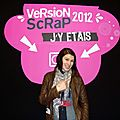 Version scrap 2012, j'y étais!!