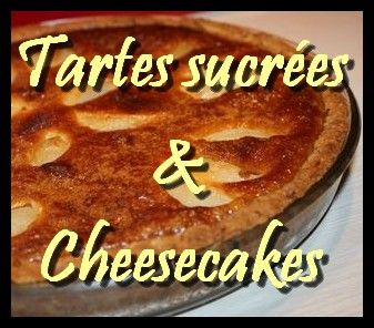 Tartes sucres & Cheesecakes