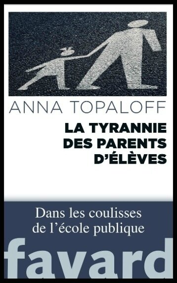 la tyrannie des parents d eleves