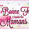 Bonne fête à toutes les mamans !!!