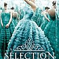 LA SELECTION, Tome 1, de Kiera Cass