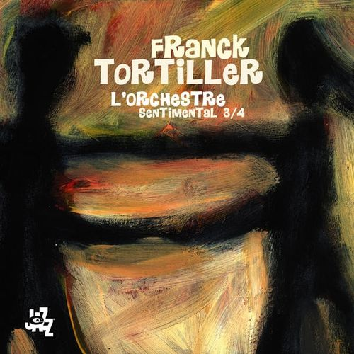 Franck Tortiller - 2009 - Sentimental 3-4 (Cam Jazz)