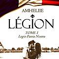 Légion, tome 1 : legio patria nostra de amhéliie