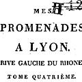 Lettres à ma fille sur mes promenades à lyon 1810