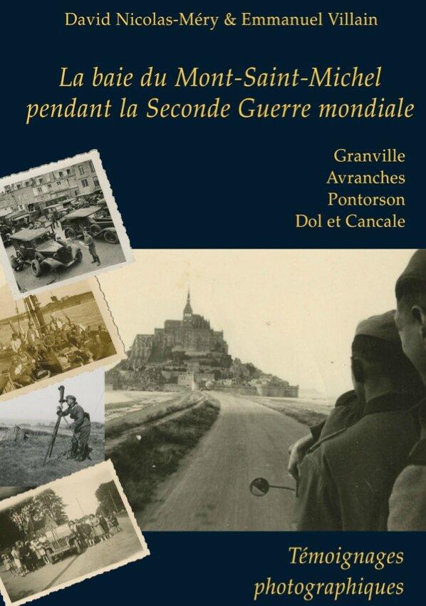 «La Baie du Mont-Saint-Michel pendant la Seconde Guerre mondiale» recueil photographique David Nicolas Emmanuel Villain photos