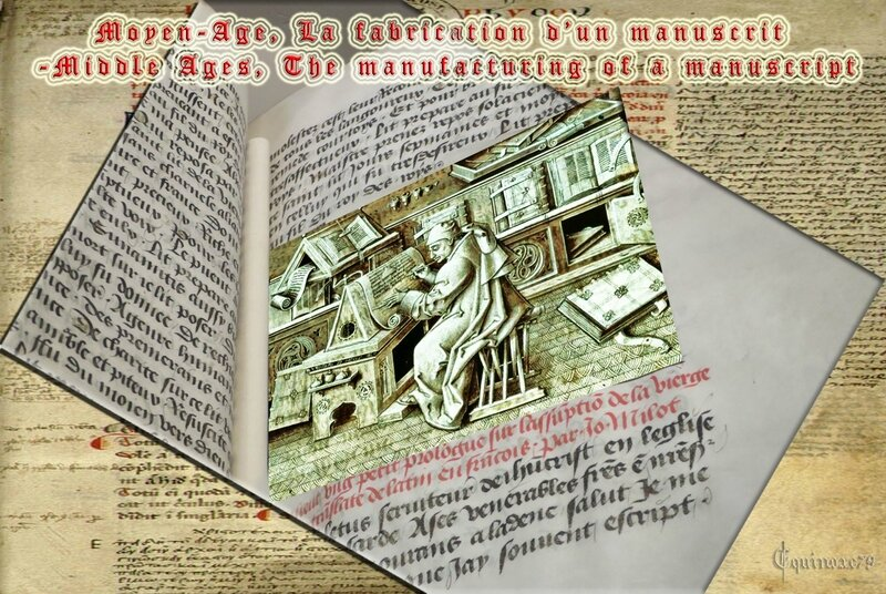 Moyen-Age, La fabrication d'un manuscrit -Middle Ages, The manufacturing of a manuscript