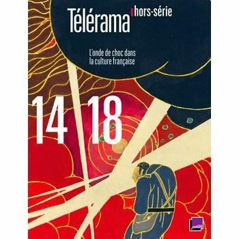telerama 14 18 A HORS SERIE - 14-18, L'onde de choc dans la culture française