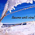 Baume anti viral