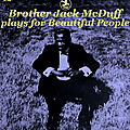 Jack McDuff - 1960-63 - Brother Jack McDuff Plays For Beautiful People (Prestige)