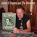 Danny D'Imperio and the Bloviators - 1991-98 - Alcohol (VSOP)