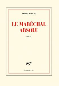 JOURDE Pierre COUV Le marchal absolu
