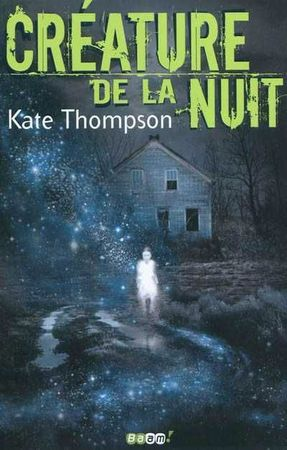 Créature de la Nuit, Kate Thompson