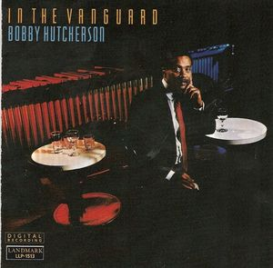 Bobby_Hutcherson___1986___In_The_Vanguard__Landmark_