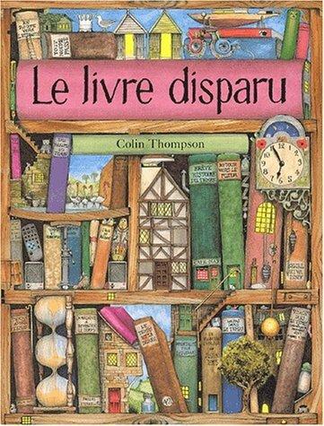 Le livre disparu - Colin THOMPSON Lectures de Liliba