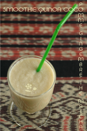 Smoothie_quinoa_coco_pomme_gingembre_th__Matcha_2