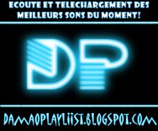 DaMaOPlAyLiisT - Ecoute et Téléchargement des meilleurs Sons du moment