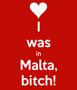 i-was-in-malta-bitch-3