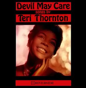 Teri Thornton - 1960 - Devil May Care (Riverside)