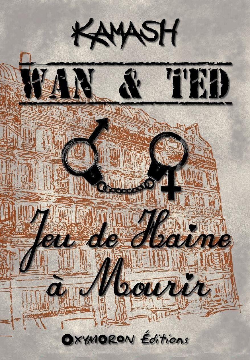02* WAN & TED -JEU DE HAINE A MOURIR - 20.04.2013 - Kamash
