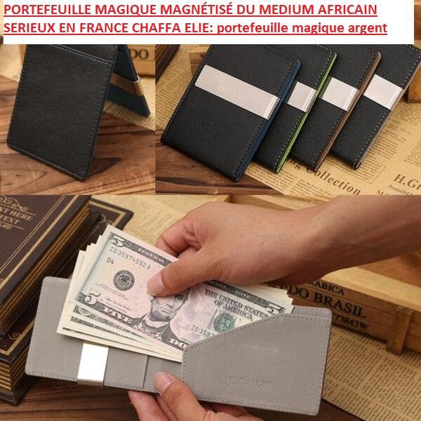PORTEFEUILLE MAGIQUE MAGNÉTISÉ DU MEDIUM AFRICAIN SERIEUX EN FRANCE CHAFFA ELIE: portefeuille magique argent