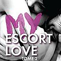 My escort love tome 2 de laura s. wild
