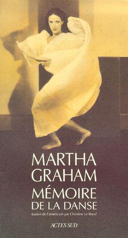 Martha Graham, Mémoire de la danse, Actes Sud, 1992, 236 p.