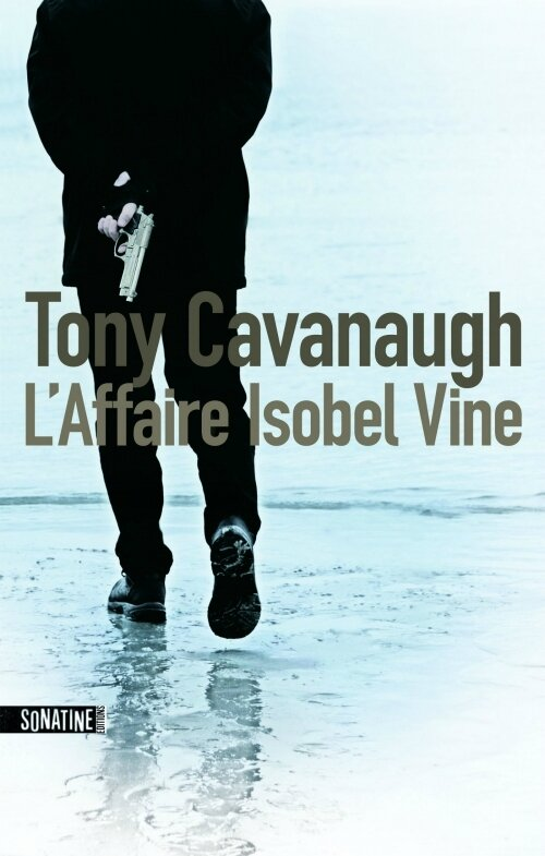 L'affaire Isobel Vine deTony Cavanaugh
