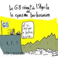 G8, l ' aquila, berlusconi et cynisme m'était conté