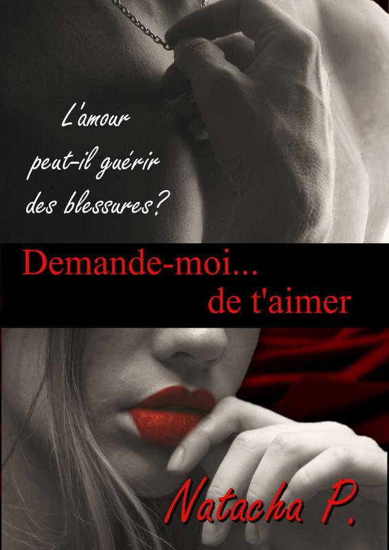 """Demande moi...de t'aimer"" de Natacha P. aux Éditions Librinova"