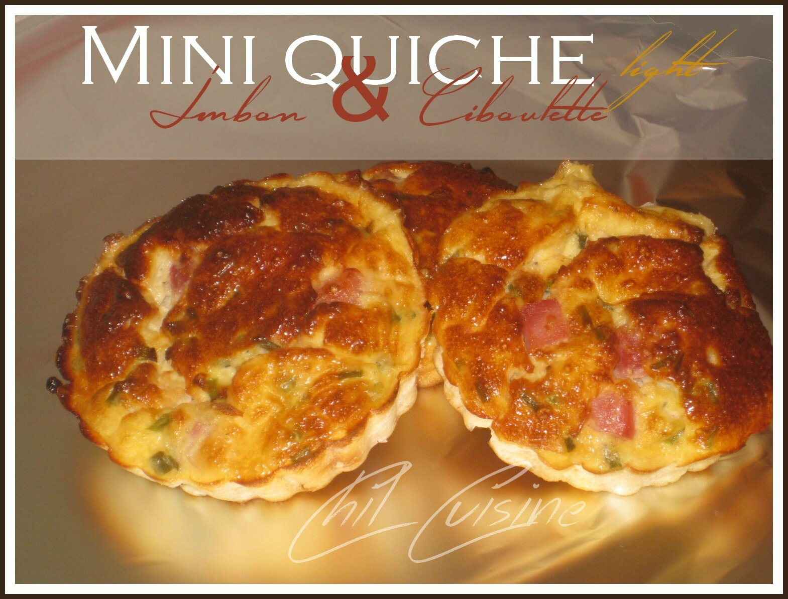 Mini quiche Jambon -ciboulette {light}