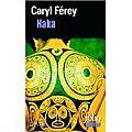 Haka - caryl ferey
