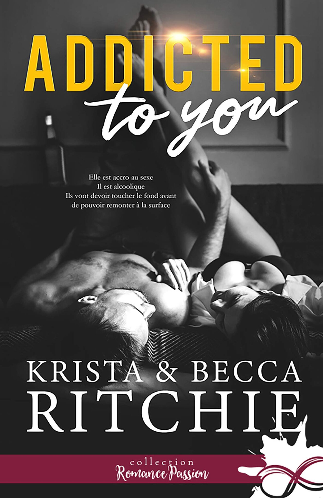 Addictions #1 - Addicted to you de Krista et Becca Ritchie