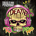 "Double crush syndrome ""death to pop"" (french review) - official videos"