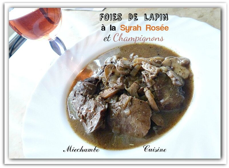 Foies de Lapin à la Syrah et Champignons