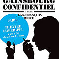 Gainsbourg confidentiel, un spectacle intime auquel on souhaite longue vie !