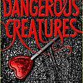Dangereuses créatures tome 1, kami garcia et margaret stohl
