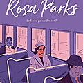 chronique d'eléna, 11 ans : rosa parks : la femme qui osa dire non