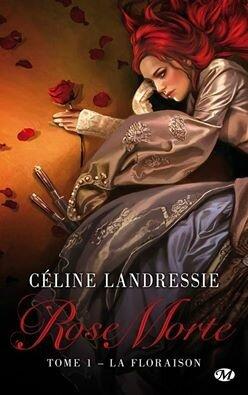Rose Morte, tome 1: La Floraison