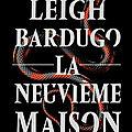 Alex stern, tome 1 : la neuvième maison de leigh bardugo