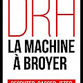 drh la machine a broyer