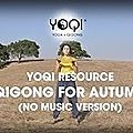Qigong for autumn (no music version) - yoqi ressources