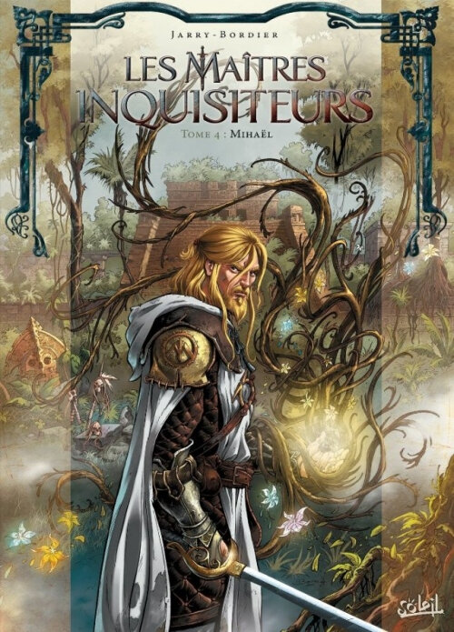 Les maitres inquisiteurs Tome 4 - Mihael de Jarry et Bordier