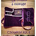 Chouette kit n°6 : la trousse à ouvrage !