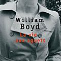 La vie aux aguets, roman par william boyd