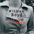 La vie aux aguets, roman par william boyd
