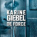 De force de karine giebel