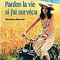 Pardon la vie si j'ai survecu - christine chancel.