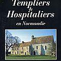 TEMPLIERS ET HOSPITALIERS EN NORMANDIE