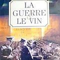 La guerre et le vin